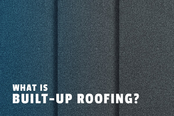 What is built up roofing?